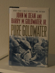 """Pure Goldwater"" by John W. Dean and Barry M. Goldwater, Jr."