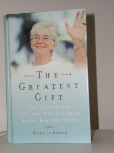 """The Greatest Gift: The Courageous Life and Martyrdom of Sister Dorothy Stang"""