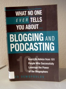 """What No One Ever Tells You About...Blogging and Podcasting"""
