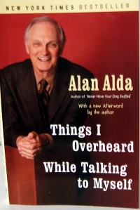 """Things I Overheard While Talking to Myself"" written by Alan Alda."