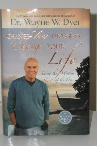 Dr. Wayne W. Dyer writes 'Change Your Thoughts-Change Your Life.'