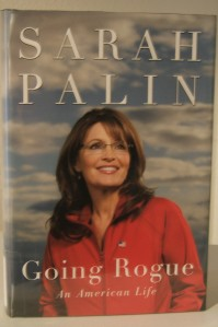 "Sarah Palin writes ""Going Rogue: An American Life."""