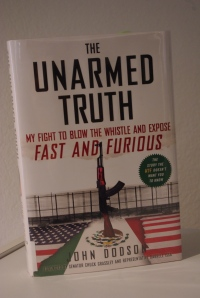 John Dodson exposes Operation Fast and Furious in The Unarmed Truth.